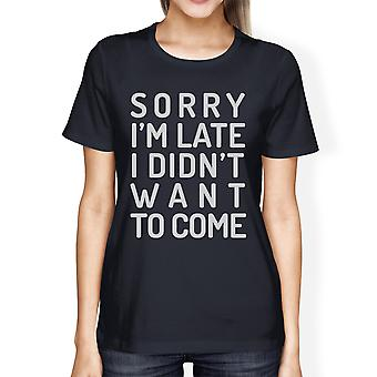 Sorry I'm Late Womens Navy Round Neck Tee Cute Gifts For Friends