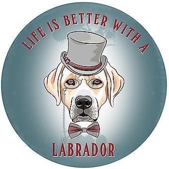 Жизнь лучше с Лабрадором, большие, круглые стальные знак диаметром 300 мм