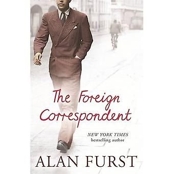 The Foreign Correspondent by Alan Furst - 9780753822302 Book