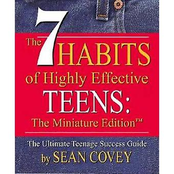 The 7 Habits of Highly Effective Teens by Sean Covey - 9780762414741