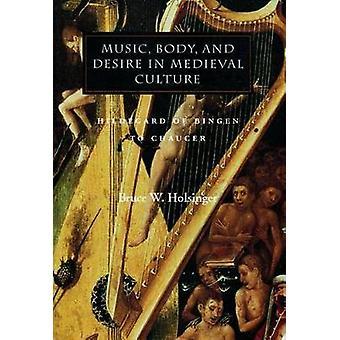 Musique - corps et désir dans la Culture médiévale - Hildegarde de Bingen à C