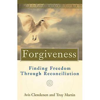 Un pardon - trouver la liberté grâce à la réconciliation de l'Avis de Clenden