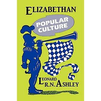 Culture populaire élisabéthain (nouvelle édition) par Leonard R. N. Ashley - 9