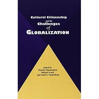 Kulturellt medborgarskap och utmaningarna som globaliseringen av Wenche Om
