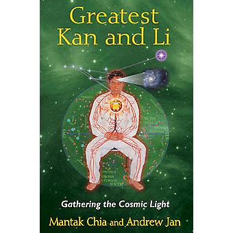 Greatest Kan and Li - Gathering the Cosmic Light by Mantak Chia - Andr