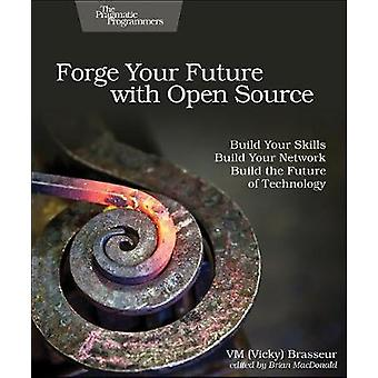 Forge Your Future with Open Source by Forge Your Future with Open Sou