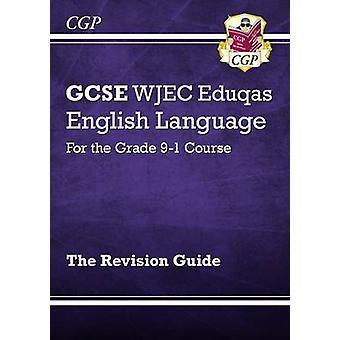 New GCSE English Language WJEC Eduqas Revision Guide for the Grade 9-