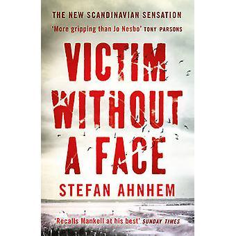 Víctima sin rostro por Stefan Ahnhem - libro 9781784975500