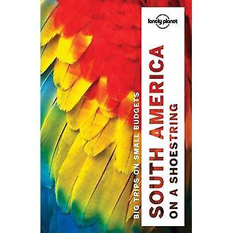 L'Amérique du Sud Lonely Planet sur la corde raide par le Lonely Planet - Regis