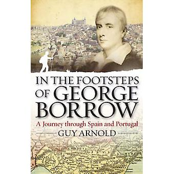 In the Footsteps of George Borrow - A Journey Through Spain and Portug