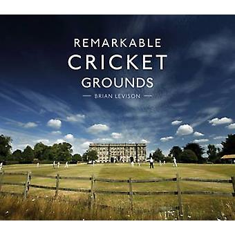 Remarkable Cricket Grounds by Brian Levison - 9781911216056 Book