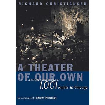 Eine Theater unseres eigenen - eine Geschichte und eine Abhandlung von 1001 Nacht in Chicag