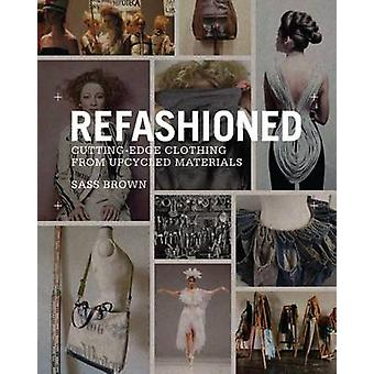 ReFashioned - Cutting-edge Clothing from Upcycled Materials by Sass Br