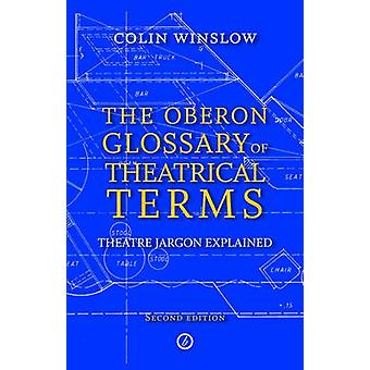 Oberon Glossary of Theatrical Terms (2nd Revised edition) by Colin Wi