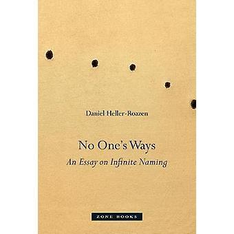 No One's Ways - An Essay on Infinite Naming by Daniel  Heller-Roazen -
