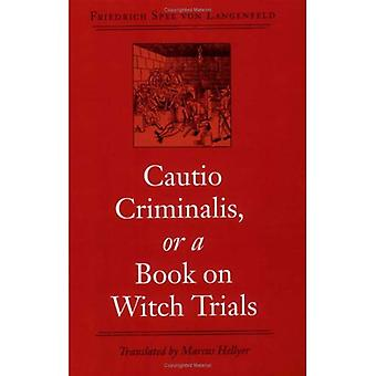 Cautio Criminalis, or a Book on Witch Trials (Studies in Early Modern German History)