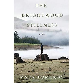 The Brightwood Stillness: A Novel