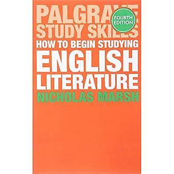 Comment faire pour commencer à étudier la littérature anglaise (Palgrave Study Guides: littérature)