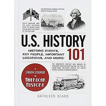 USA 's historie 101: Historiske begivenheder, nøglepersoner, vigtige steder og meget mere! (Adams 101)
