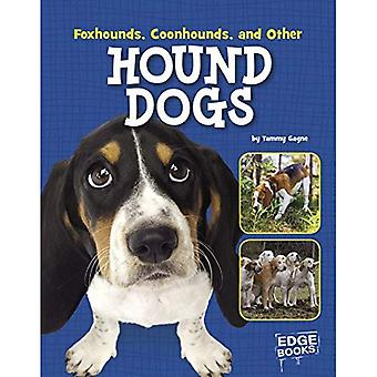 Foxhounds, Coonhounds, and Other Hound Dogs (Dog Encyclopedias)