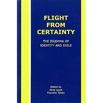 Flight from Certainty: The Dilemma of Identity and Exile (Rodopi Perspectives on Modern Literature)