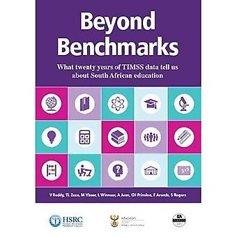 Beyond Benchmarks: What Twenty Years of TIMSS Data� Tell Us About South African Education