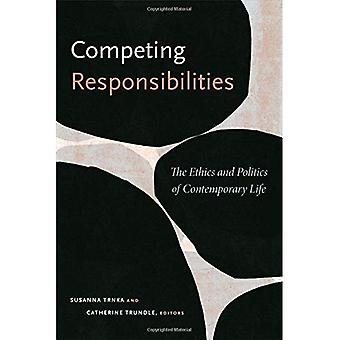 Competing Responsibilities: The Ethics and Politics of� Contemporary Life