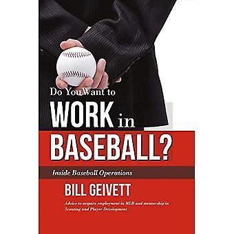 Vill du arbeta i Baseball?: råd att förvärva sysselsättning i Mlb och mentorskap inom Scouting och spelare utveckling