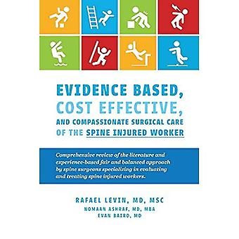 Evidence Based, Cost Effective, And Compassionate� Surgical Care of the Spi:� Comprehensive Review of the Literature and Experience-Based Fair and Balan