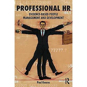 Professionelles HR Evidence Based Menschen Management und Entwicklung von & Paul Kearns