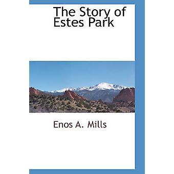 Die Geschichte von Estes Park von Mühlen & Enos A.