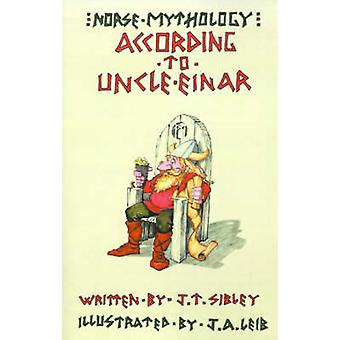 Norse Mythology...According to Uncle Einar by Sibley & Jane T.