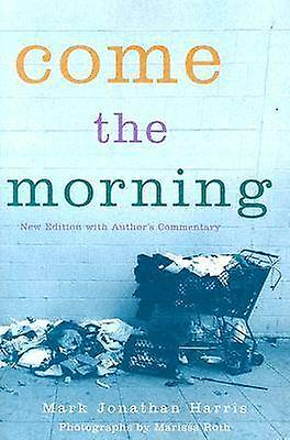 Come the Morning by HARRIS & MARK JONATHAN