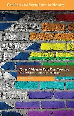 Queer Voices in PostWar Scotland by Meek & Jeffrey