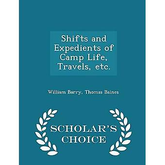 Shifts and Expedients of Camp Life Travels etc.  Scholars Choice Edition by Barry & William