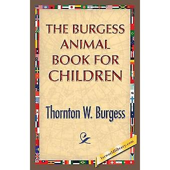 The Burgess Animal Book for Children by Burgess & Thornton W.