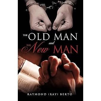 The old man and the new man by Berto & Raymond Ray
