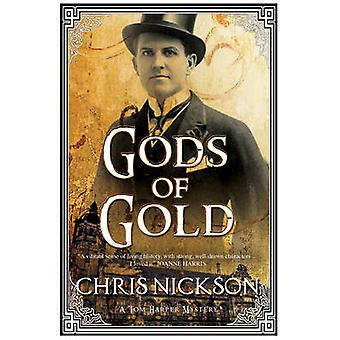 Gods of Gold A new police procedural series set in late nineteenth century Leeds by Nickson & Chris