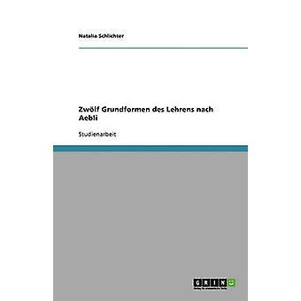 Zwlf Grundformen des Lehrens nach Aebli by Schlichter & Natalia