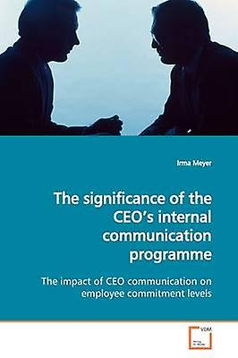 The significance of the CEOs internal communication  programme by Meyer & Irma