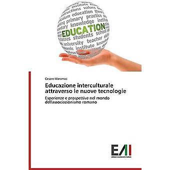 Educazione interculturale attraverso le nuove tecnologie by Maramici Cesare