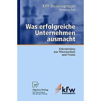 Was erfolgreiche Unternehmen ausmacht  Erkenntnisse aus Wissenschaft und Praxis by KfW Bankengruppe