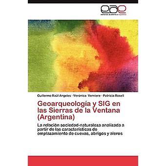 Geoarqueologia y SIG en Las Sierras de La Ventana Argentina by Angeles & Guillermo ra