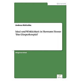 理想的な und ヘルマン Hesses Das Glasperlenspiel Malischke ・ アンドレアスの現実