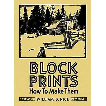 William S Rice Block Prints How to Make Them