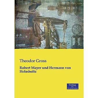 Robert Mayer und Hermann von Helmholtz by Gross & Theodor