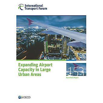ITF-Runde Tische Nr. 153 Erweiterung der Flughafenkapazitäten in städtischen Ballungsräumen von Oecd