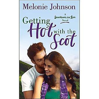 Conseguir caliente con el escocés: a a veces en la novela de amor (a veces en el amor)