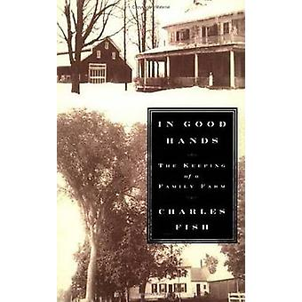 In Good Hands by Charles Fish - 9780374529826 Book