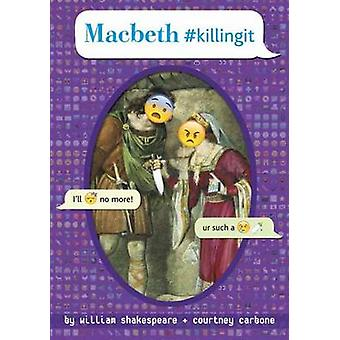 Macbeth #Killingit by William Shakespeare - Courtney Carbone - 978055